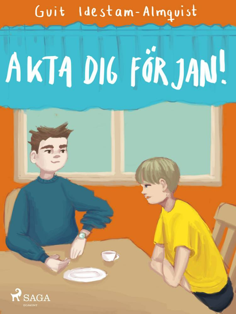 Akta dej för Jan! af Guit Idestam Almquist