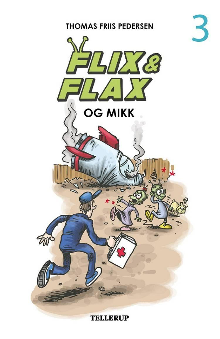 Flix & Flax #3: Flix & Flax og Mikk af Thomas Friis Pedersen