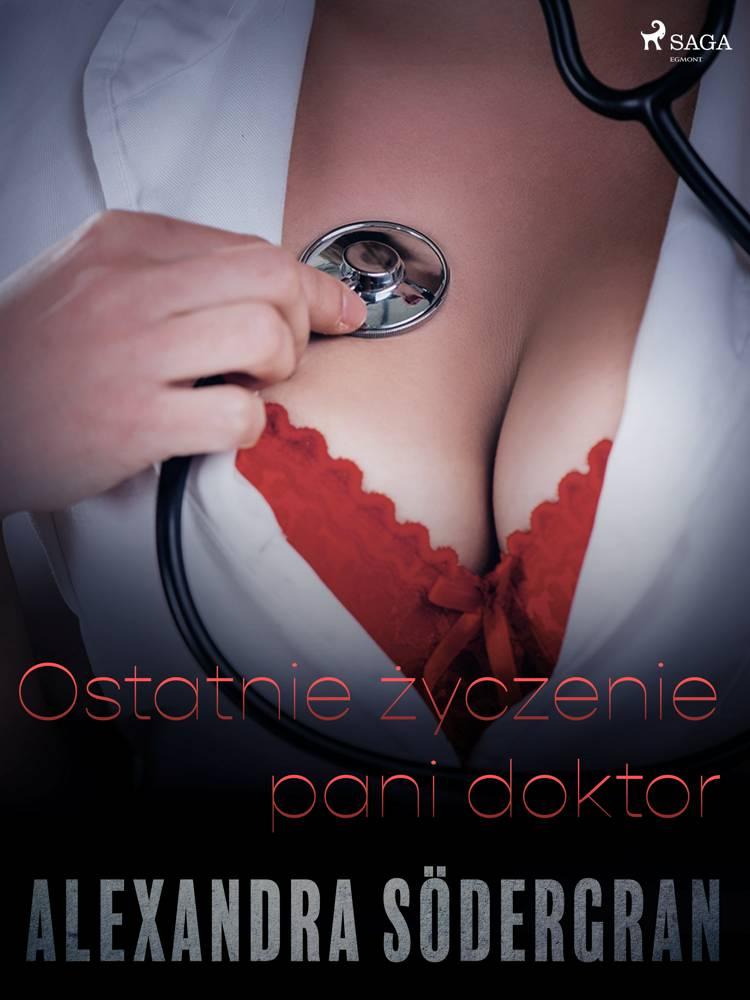 Ostatnie życzenie pani doktor - opowiadanie erotyczne af Alexandra Södergran