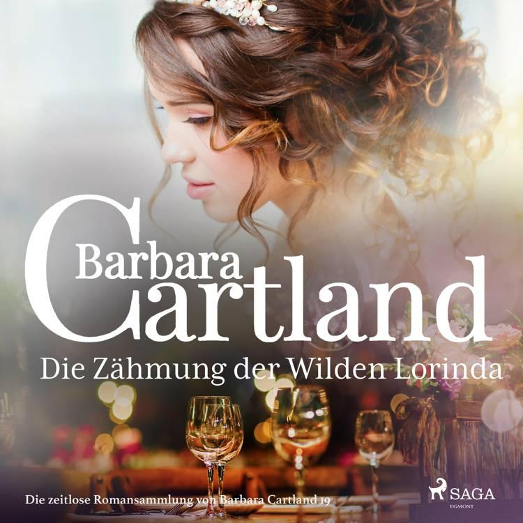 Die Zähmung der Wilden Lorinda (Die zeitlose Romansammlung von Barbara Cartland 19) af Barbara Cartland