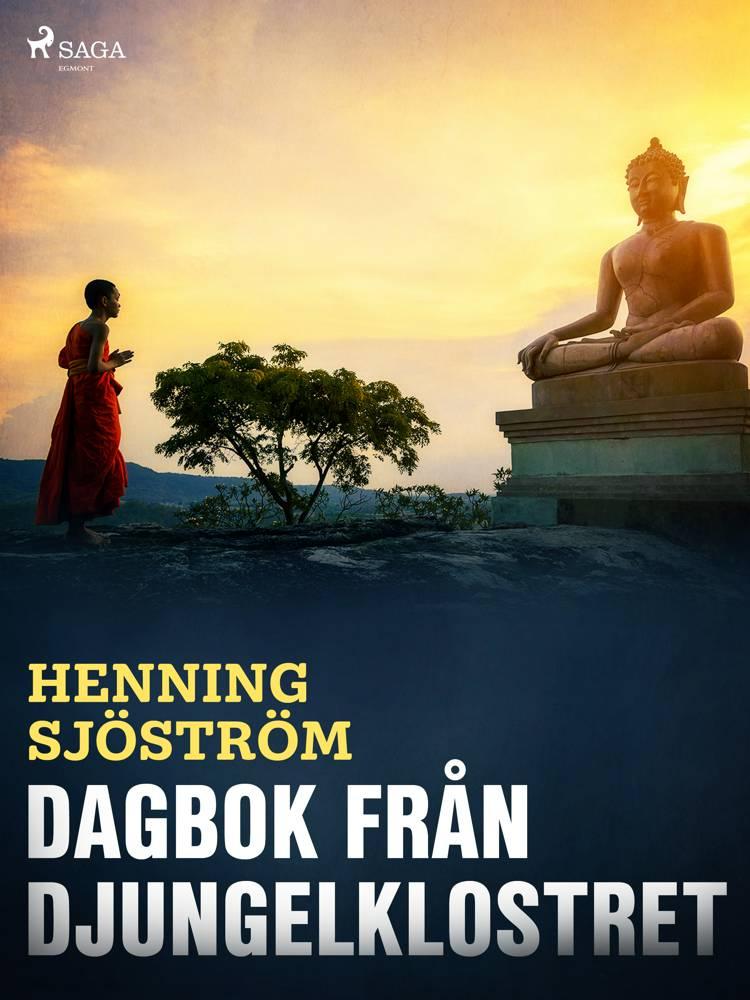 Dagbok från Djungelklostret af Henning Sjöström