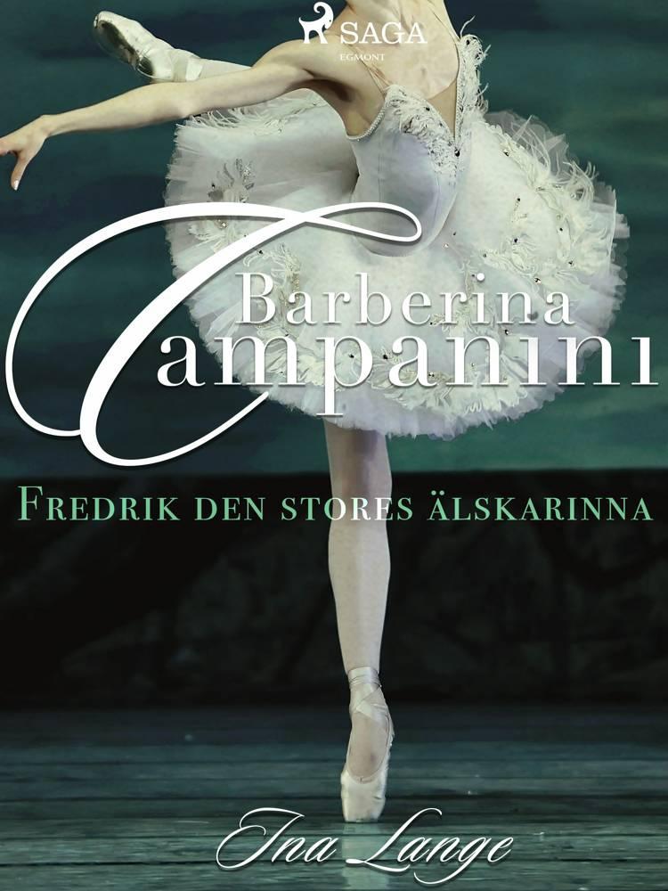 Barberina Campanini: Fredrik den stores älskarinna af Ina Lange