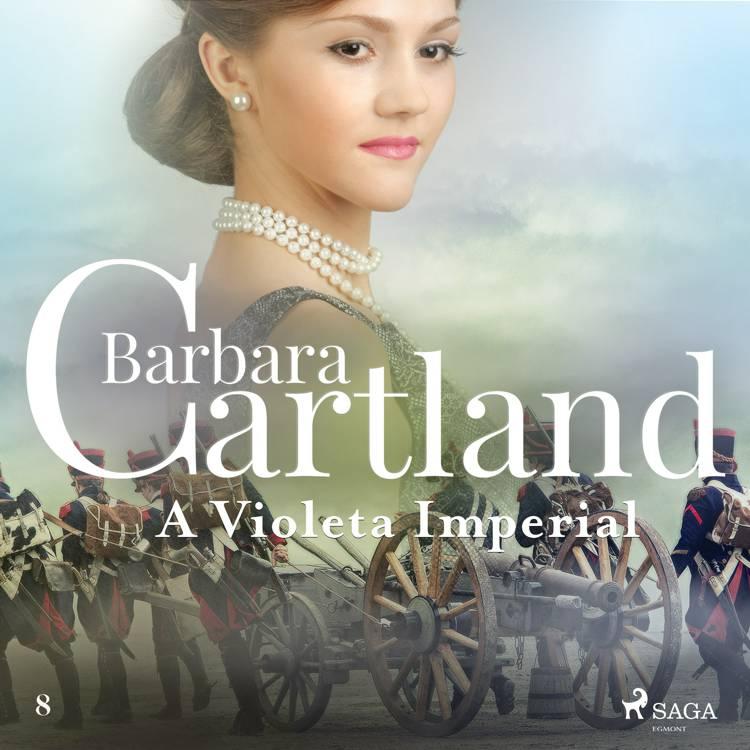 A Violeta Imperial (A Eterna Coleção de Barbara Cartland 8) af Barbara Cartland