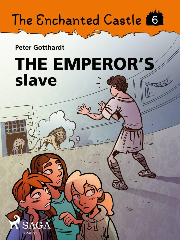 The Enchanted Castle 6 - The Emperor s Slave af Peter Gotthardt