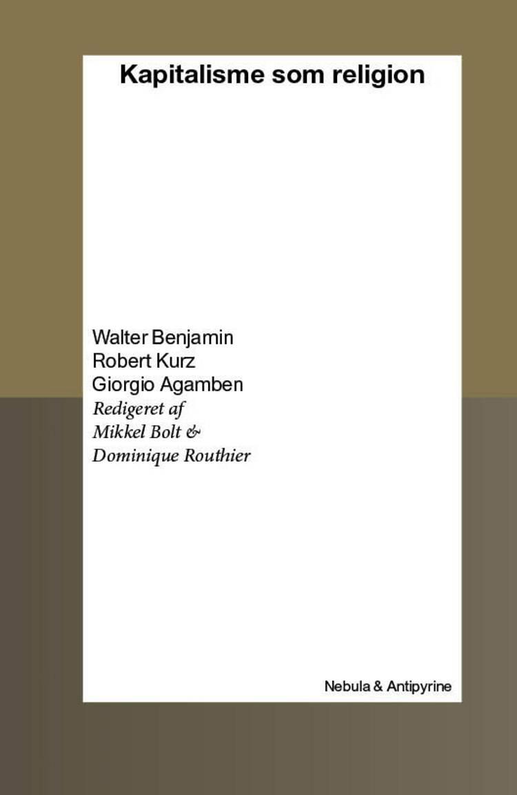 Kapitalisme som religion af Walter Benjamin, Mikkel Bolt, Giorgio Agamben, Dominique Routhier og Robert Kurz m.fl.