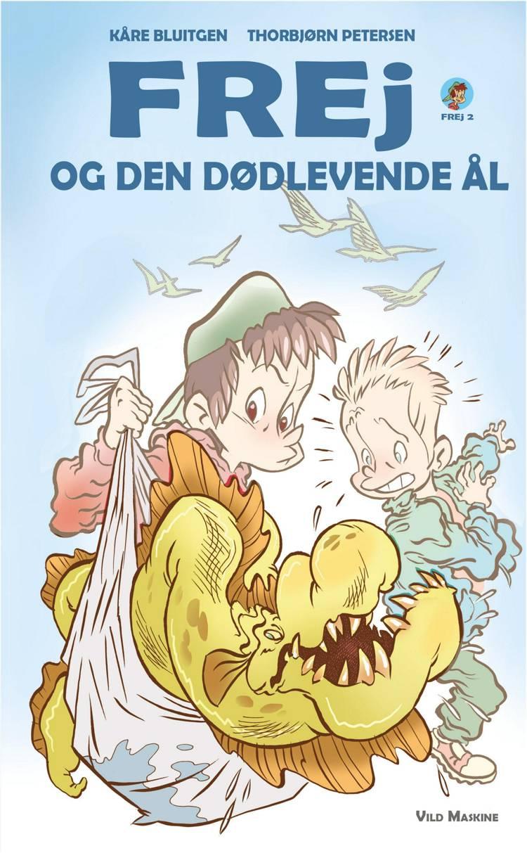 Frej og den dødlevende ål af Kåre Bluitgen