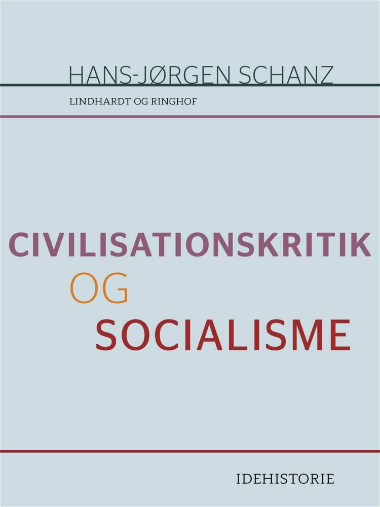 Civilisationskritik og socialisme af Hans-Jørgen Schanz