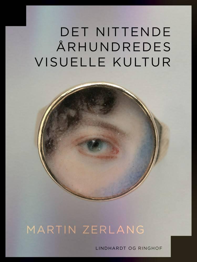 Det nittende århundredes visuelle kultur af Martin Zerlang