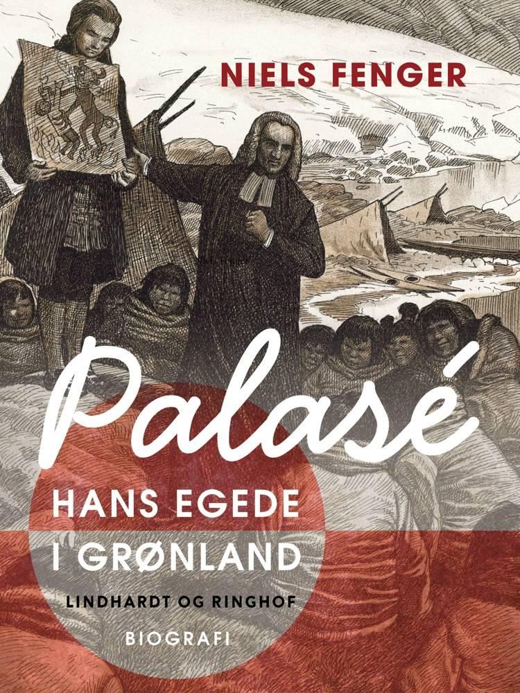 Palasé. Hans Egede i Grønland af Niels Fenger