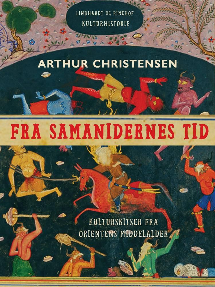 Fra samanidernes tid. Kulturskitser fra Orientens middelalder af Arthur Christensen