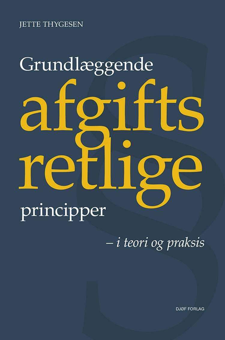 Grundlæggende afgiftsretlige principper af Jette Thygesen