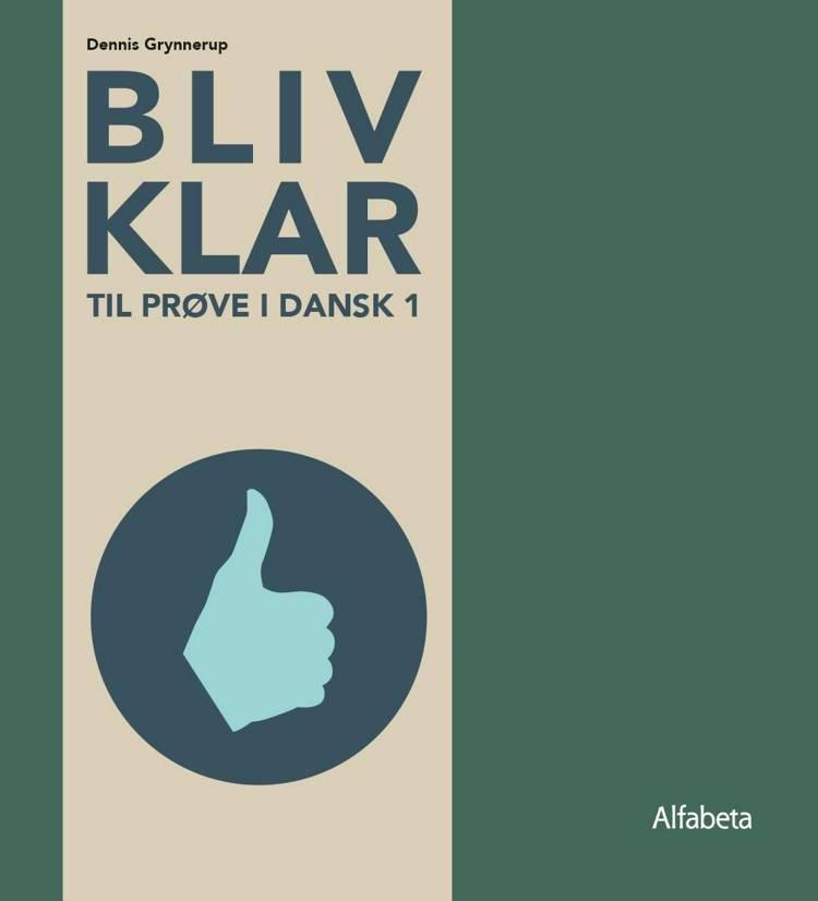 Bliv klar- til Prøve i Dansk 1 af Dennis Grynnerup