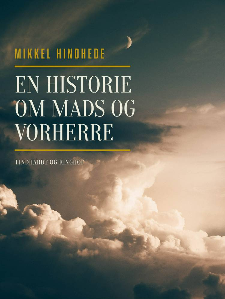 En historie om Mads og Vorherre af Mikkel Hindhede