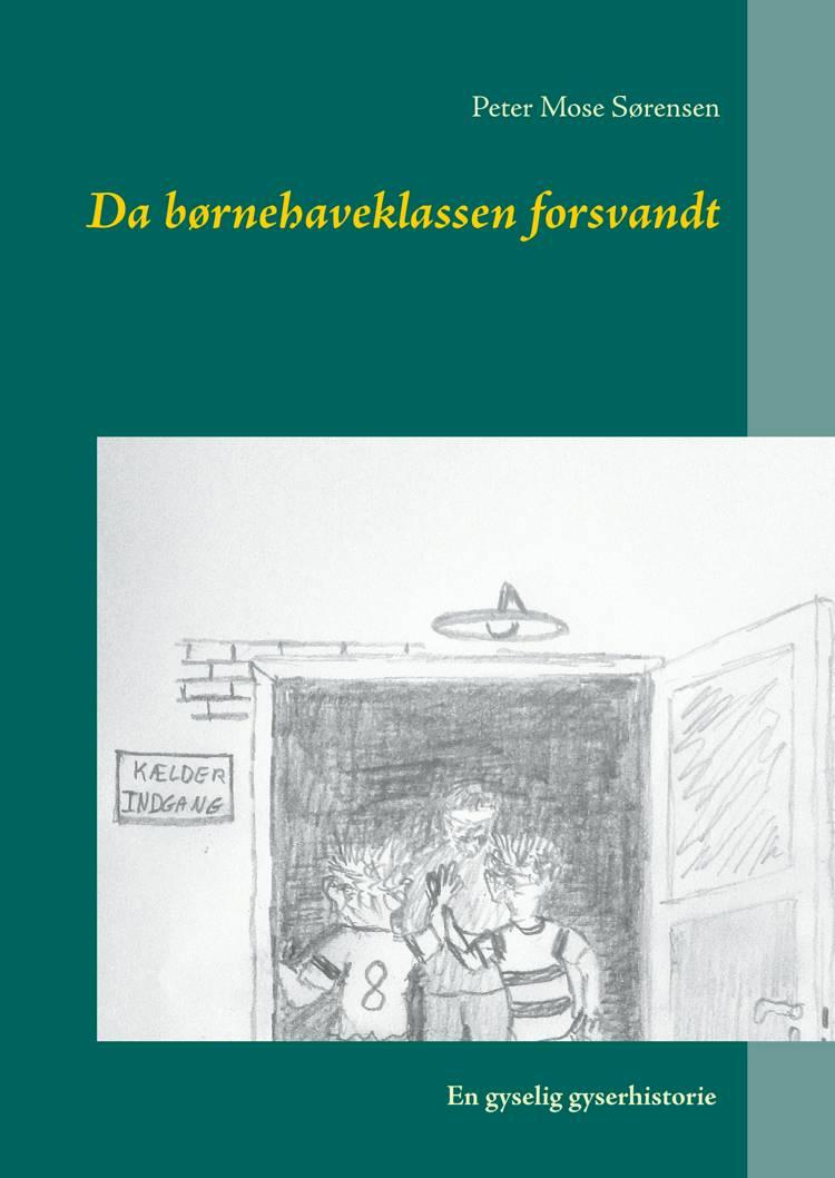 Da børnehaveklassen forsvandt af Peter Mose Sørensen