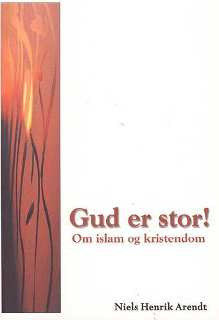 Gud er stor! af Niels Henrik Arendt