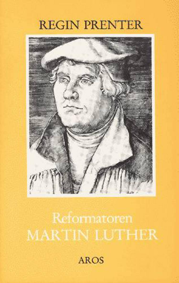 Reformatoren Martin Luther af Regin Prenter