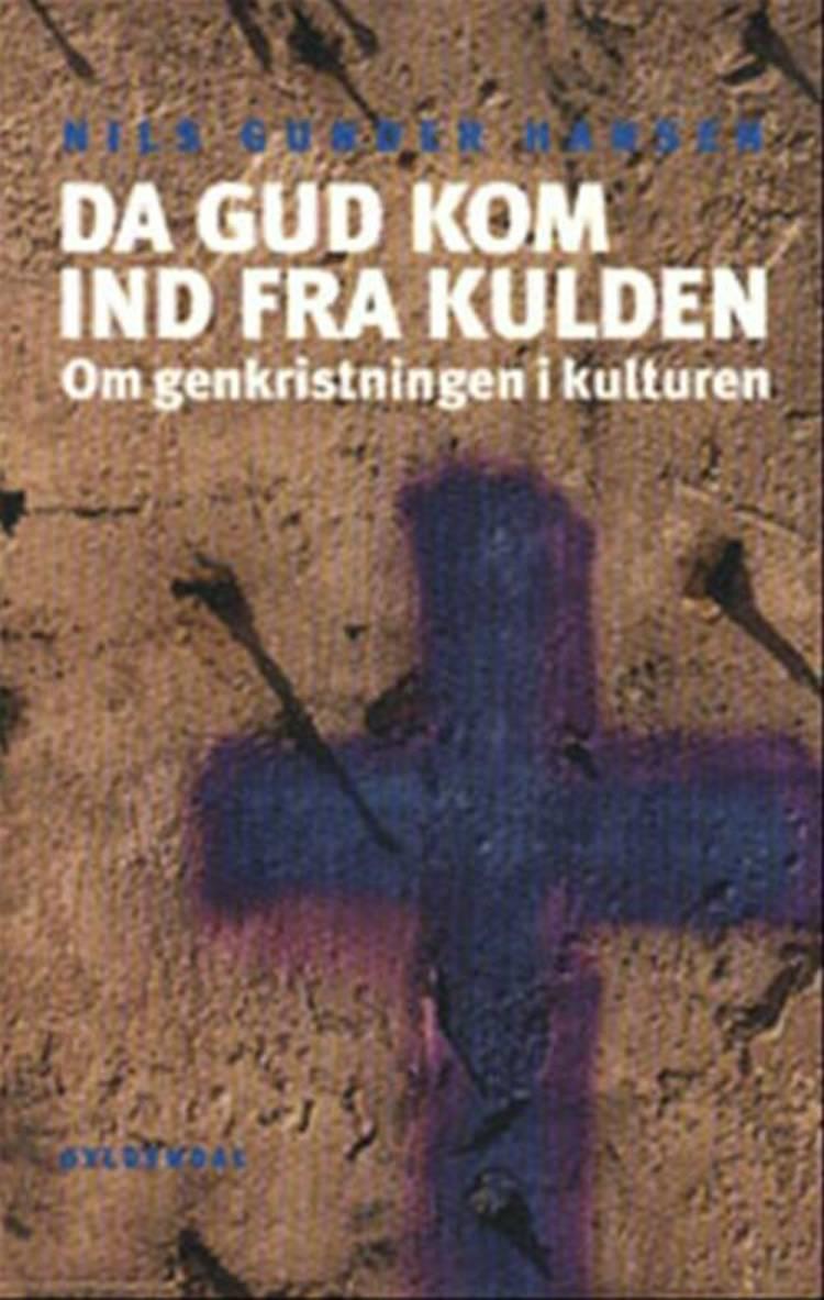 Da Gud kom ind fra kulden af Nils Gunder Hansen