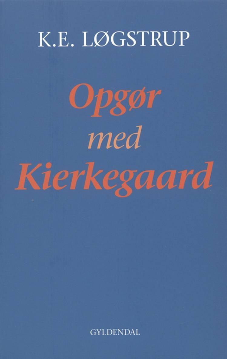 Opgør med Kierkegaard af K. E. Løgstrup