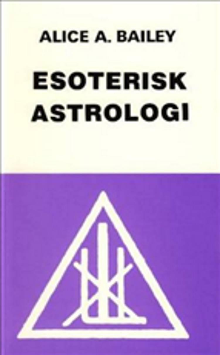 Esoterisk astrologi af Alice A. Bailey