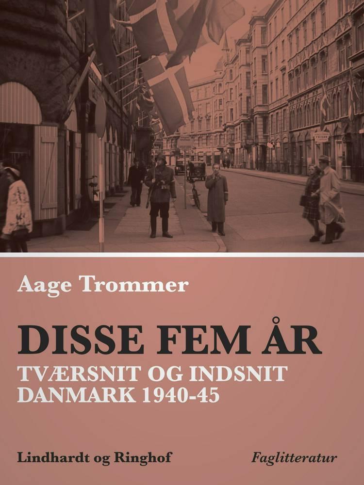 Disse fem år af Aage Trommer