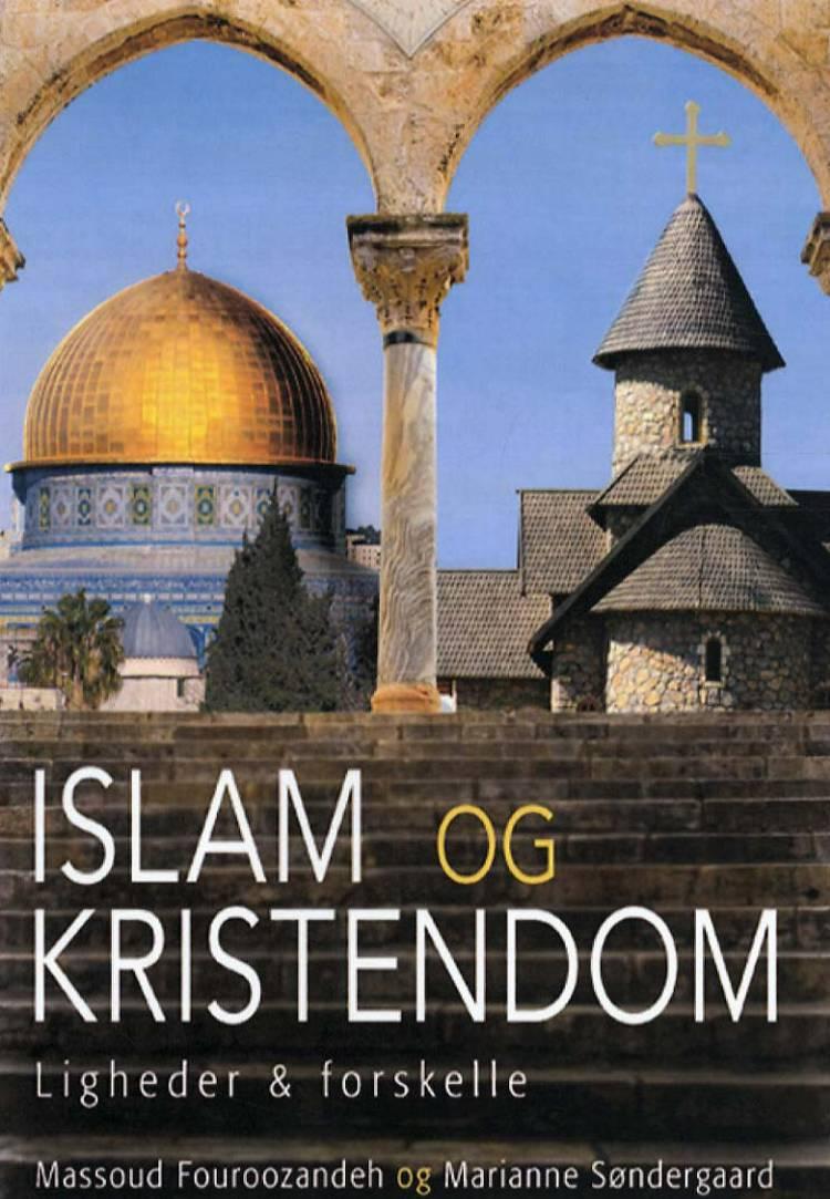 Islam og kristendom af Massoud Fouroozandeh og Marianne Søndergaard