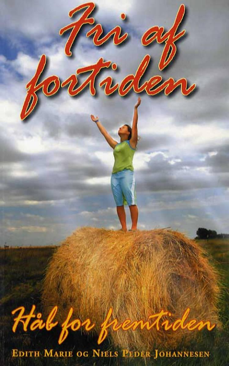 Fri af fortiden - Håb for fremtiden af Niels Peder Johannesen og Edith Marie