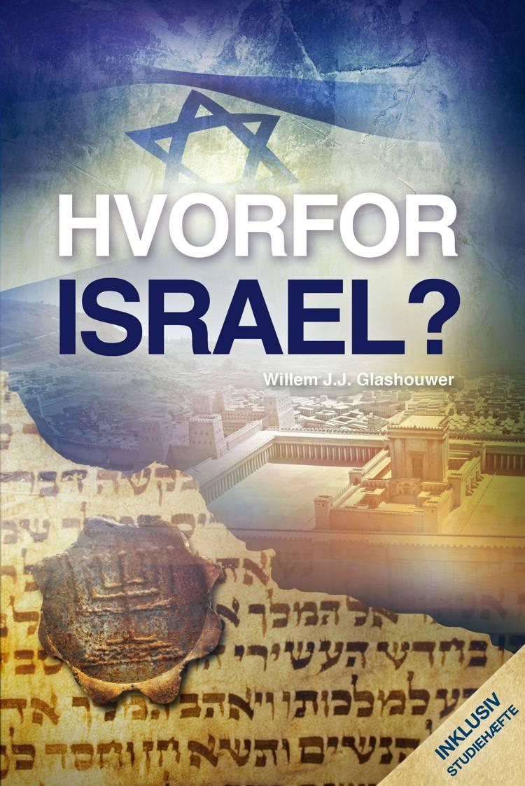 Hvorfor Israel? af Willem J.J. Glashouwer