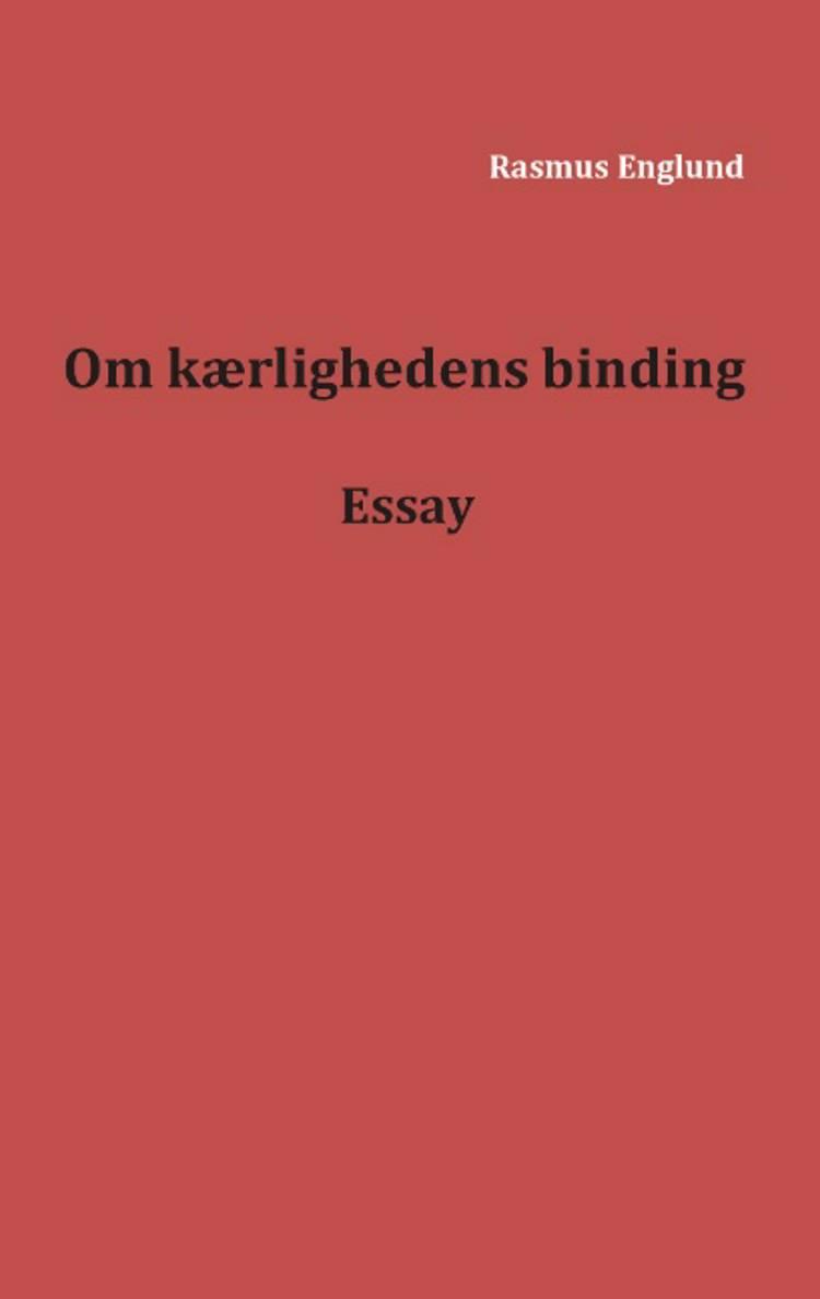 Om kærlighedens binding af Rasmus Englund