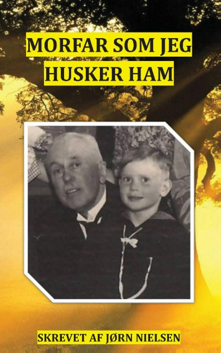 Morfar som jeg husker ham af Jørn Nielsen