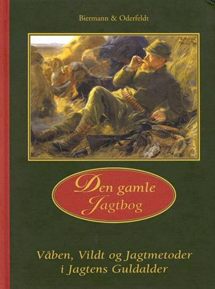 Den gamle jagtbog af Friedrich Biermann og Walther Oderfeldt