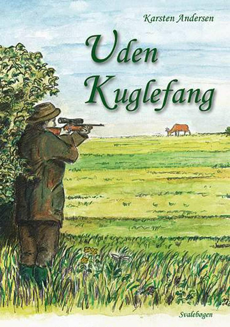 Uden Kuglefang af Karsten Andersen