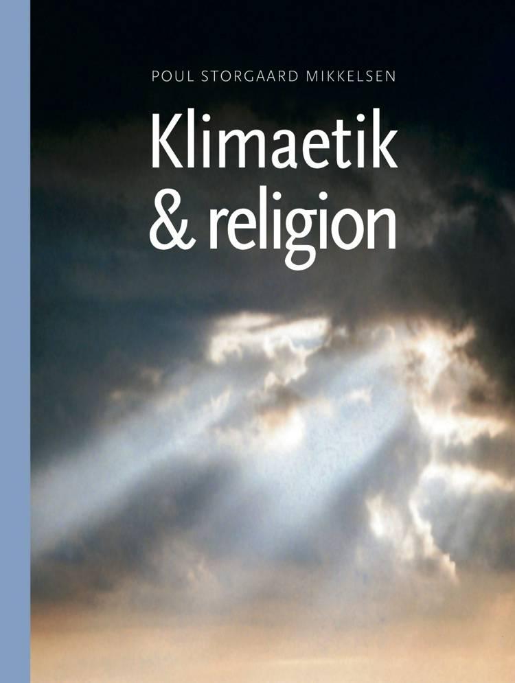 Klimaetik og religion af Poul Storgaard Mikkelsen