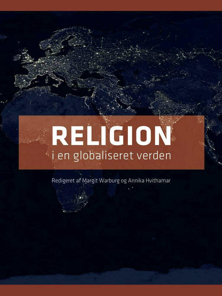 Religion i en globaliseret verden af Margit Warburg og Annika Hvithamar