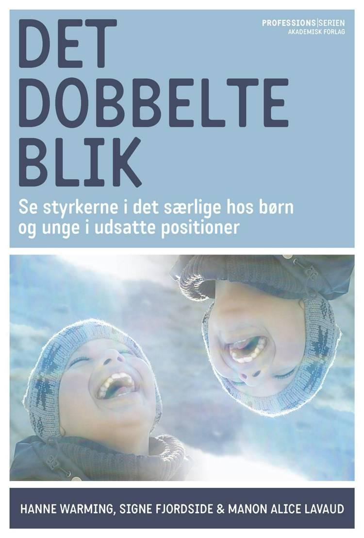 Det dobbelte blik af Hanne Warming, Manon Alice Lavaud og Signe Fjordside