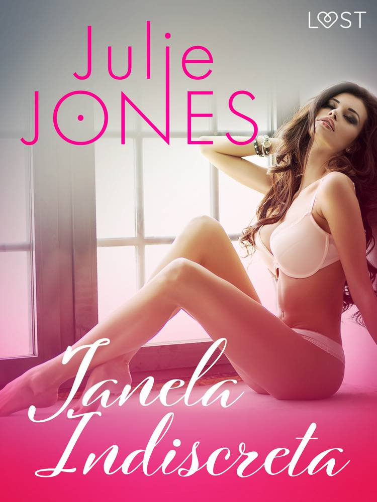Janela Indiscreta - Conto Erótico af Julie Jones
