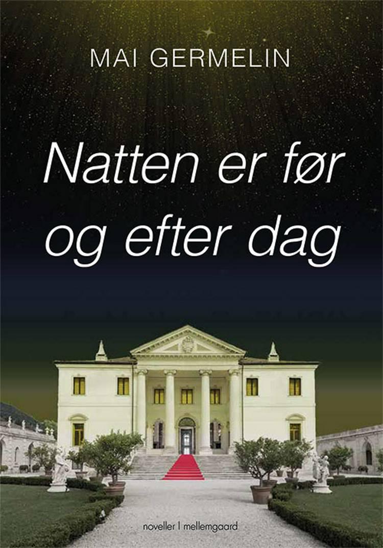 Natten er før og efter dag af Mai Germelin