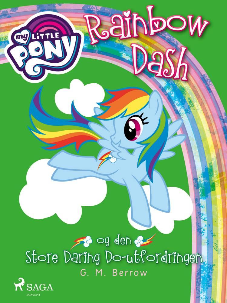 My Little Pony - Rainbow Dash og den store Daring Do-utfordringen af G. M. Berrow