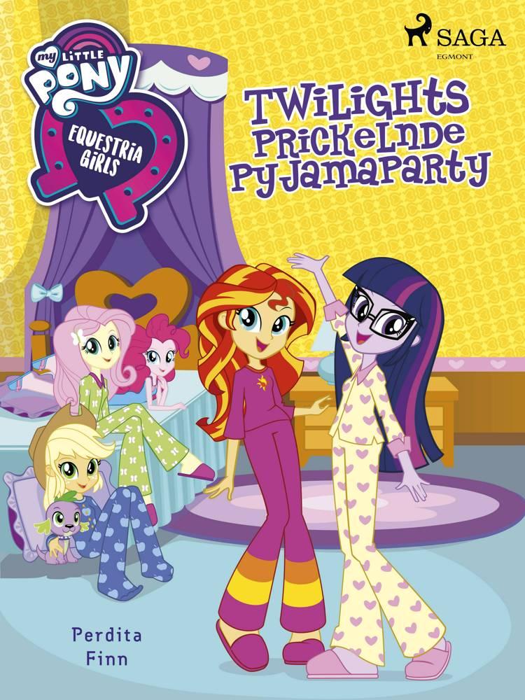 My Little Pony - Equestria Girls - Twilights Prickelnde Pyjamaparty af Perdita Finn