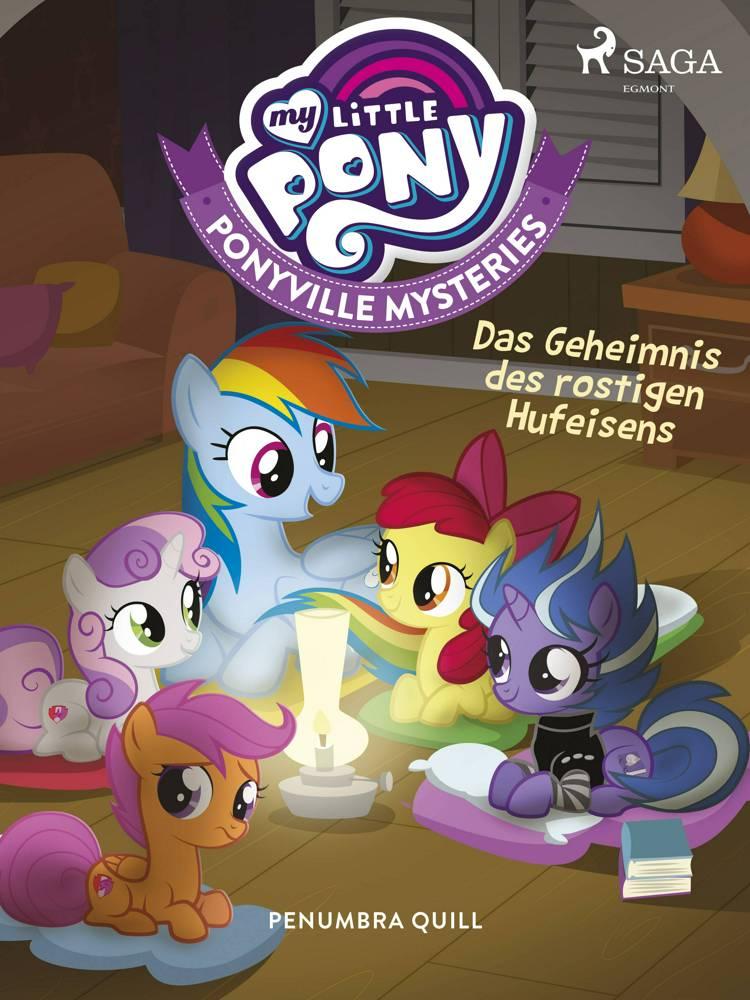 My Little Pony - Ponyville Mysteries - Das Geheimnis des rostigen Hufeisens af Penumbra Quill