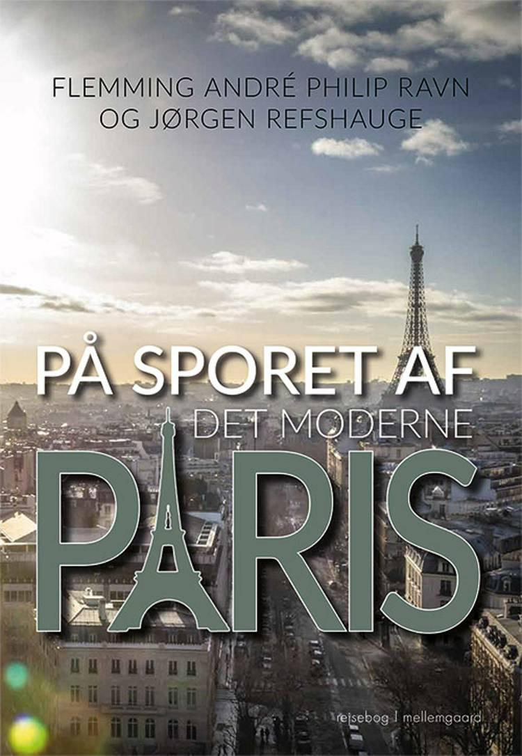 På sporet af det moderne Paris af Flemming André Philip Ravn og Jørgen Refshauge