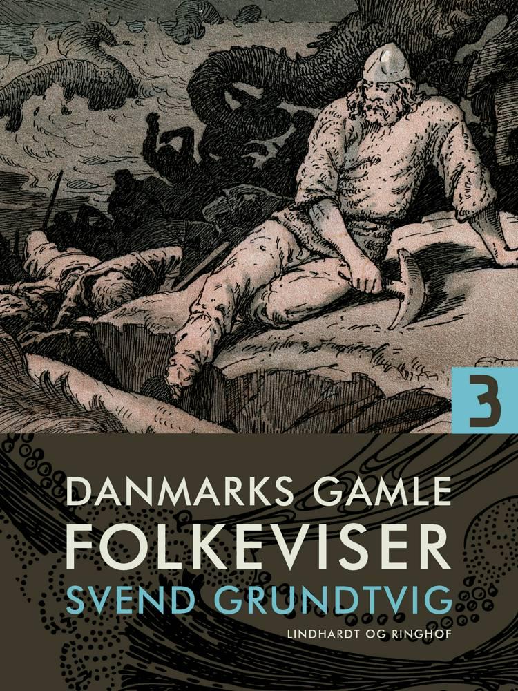 Danmarks gamle folkeviser. Bind 3 af Svend Grundtvig