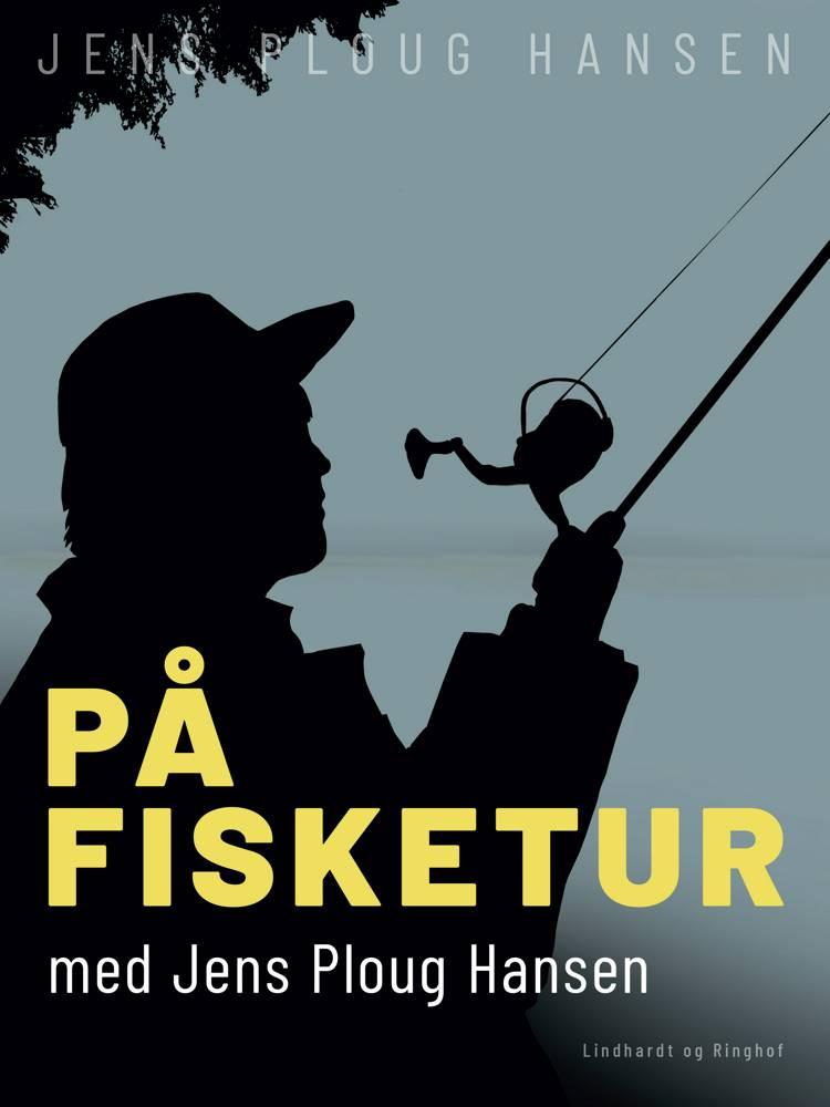 På fisketur med Jens Ploug Hansen af Jens Ploug Hansen