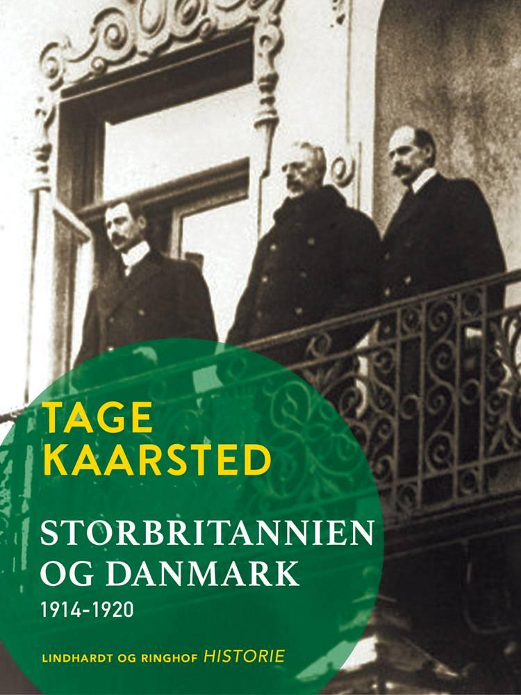 Storbritannien og Danmark 1914-1920 af Tage Kaarsted