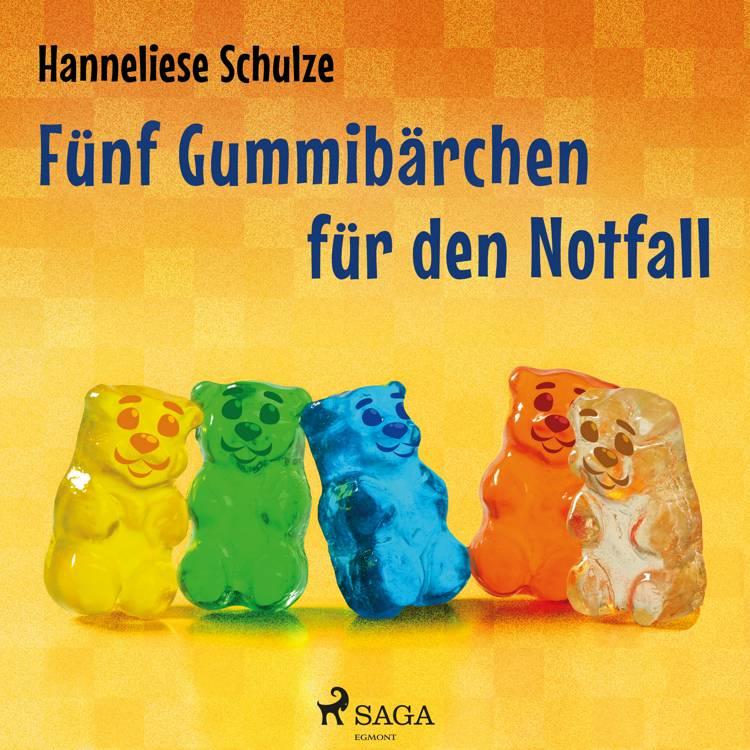 Fünf Gummibärchen für den Notfall af Hanneliese Schulze