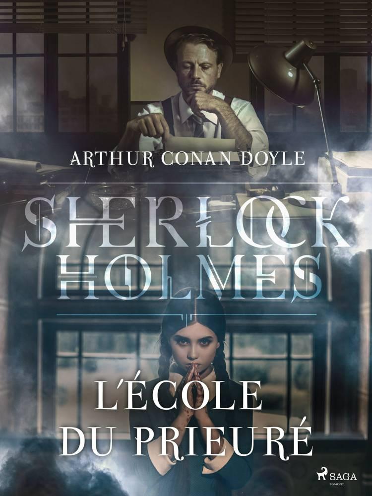 L'École du Prieuré af Arthur Conan Doyle