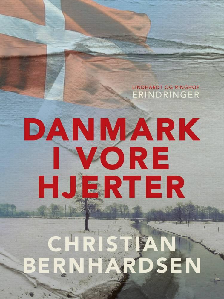 Danmark i vore hjerter af Christian Bernhardsen