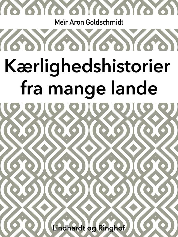 Kærlighedshistorier fra mange lande af Meïr Aron Goldschmidt