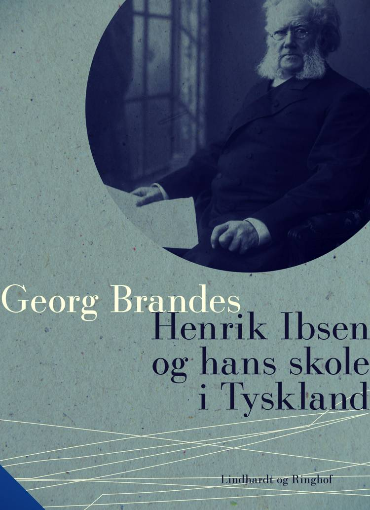 Henrik Ibsen og hans skole i Tyskland af Georg Brandes