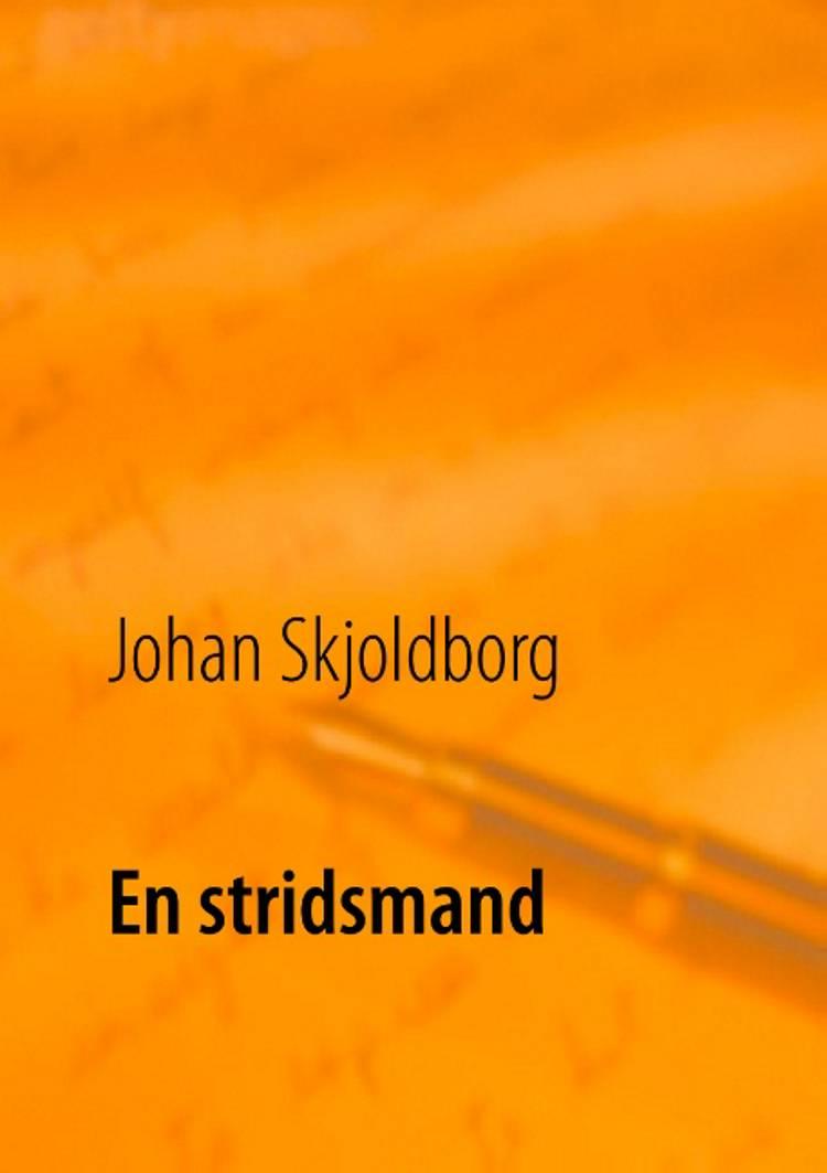 En stridsmand af Johan Skjoldborg og Poul Erik Kristensen