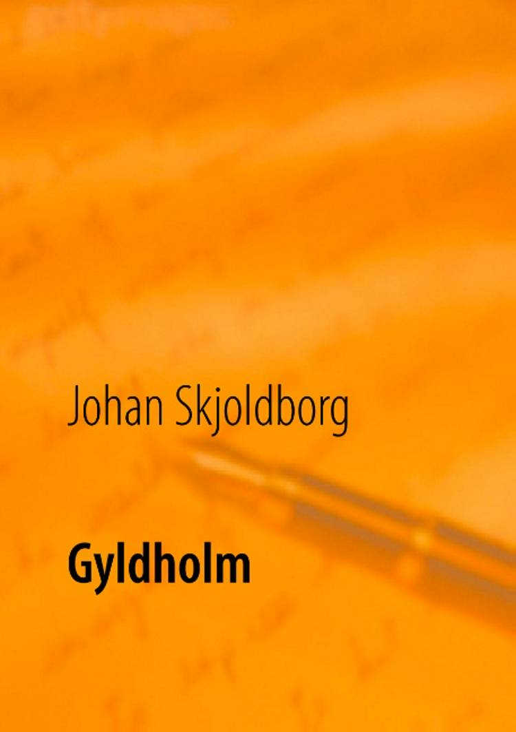 Gyldholm af Johan Skjoldborg og Poul Erik Kristensen